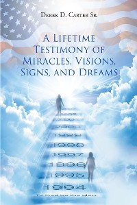 Cover A Lifetime Testimony of Miracles, Visions, Signs, and Dreams