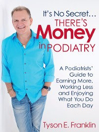 Cover It's No Secret...There's Money in Podiatry