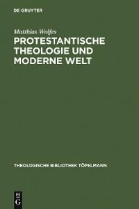 Cover Protestantische Theologie und moderne Welt