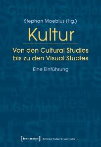 Cover Kultur. Von den Cultural Studies bis zu den Visual Studies