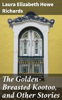 Cover The Golden-Breasted Kootoo, and Other Stories