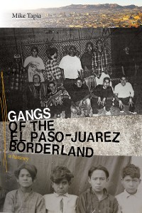 Cover Gangs of the El Paso–Juárez Borderland