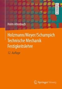 Cover Holzmann/Meyer/Schumpich Technische Mechanik Festigkeitslehre