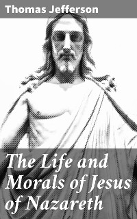 Cover The Life and Morals of Jesus of Nazareth