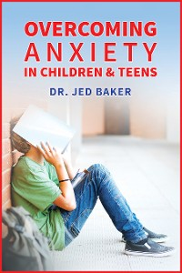 Cover Overcoming Anxiety in Children & Teens