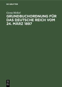 Cover Grundbuchordnung für das Deutsche Reich vom 24. März 1897