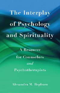 Cover The Interplay of Psychology and Spirituality