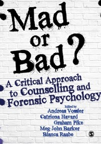 Cover Mad or Bad?: A Critical Approach to Counselling and Forensic Psychology