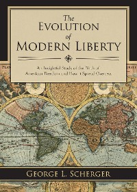 Cover The Evolution of Modern Liberty