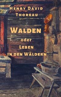 Cover Henry David Thoreau: Walden, oder: Leben in den Wäldern