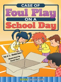 Cover Case of Foul Play on a School Day