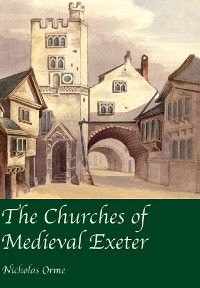Cover The Churches of Medieval Exeter
