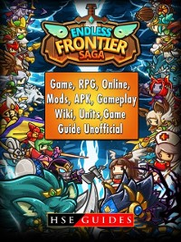 Cover Endless Frontier Saga Game, RPG, Online, Mods, APK, Gameplay, Wiki, Units, Game Guide Unofficial