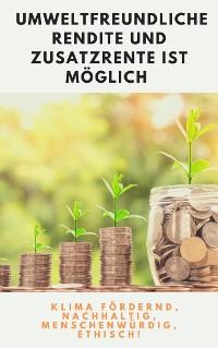 Cover Umweltfreundliche Rendite und Zusatzrente ist möglich