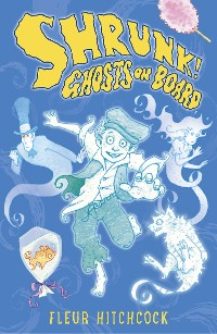 Cover Ghosts on Board: A SHRUNK! Adventure