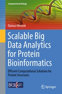 Cover Scalable Big Data Analytics for Protein Bioinformatics