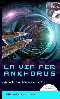 Cover La via per Ankhorus