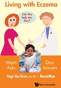 Cover Living With Eczema: Mom Asks, Doc Answers!