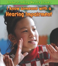 Cover I Know Someone with a Hearing Impairment