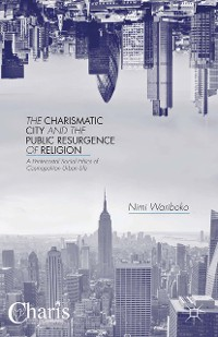 Cover The Charismatic City and the Public Resurgence of Religion