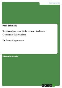 Cover Textanalyse aus Sicht verschiedener Grammatiktheorien