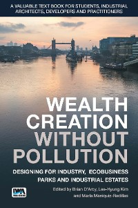 Cover Wealth Creation without Pollution - Designing for Industry, Ecobusiness Parks and Industrial Estates