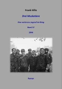 Cover Drei Musketiere - Eine verlorene Jugend im Krieg, Band 17