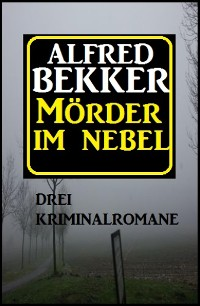 Cover Mörder im Nebel: Drei Kriminalromane