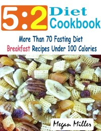 Cover 5:2 Diet Cookbook : More Than 70 Fasting Diet Breakfast Recipes Under 100 Calories