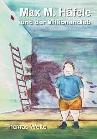 Cover Max M. Häfele und der Millionendieb