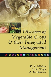 Cover Diseases of Vegetable Crops and Their Integrated Management