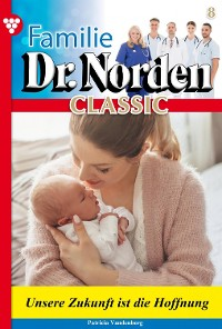 Cover Familie Dr. Norden Classic 8 – Arztroman