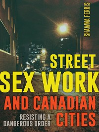 Cover Street Sex Work and Canadian Cities