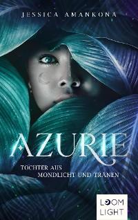 Cover Azurie 1: Tochter aus Mondlicht und Tränen