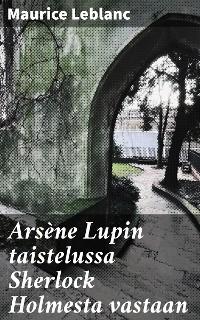 Cover Arsène Lupin taistelussa Sherlock Holmesta vastaan