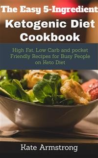 Cover The Easy 5- Ingredient Ketogenic Diet Cookbook