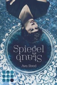 Cover Spiegelstaub (Die Spiegel-Saga 2)