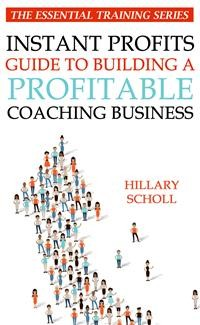 Cover Instant Profits Guide to Building a Profitable Coaching Business