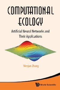Cover Computational Ecology: Artificial Neural Networks And Their Applications