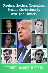 Cover Racism, Sexism, Trumpism, Pseudo-Christianity and the Cinema
