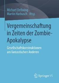 Cover Vergemeinschaftung in Zeiten der Zombie-Apokalypse