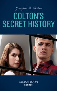 Cover Colton's Secret History (Mills & Boon Heroes) (The Coltons of Kansas, Book 3)