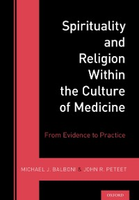 Cover Spirituality and Religion Within the Culture of Medicine