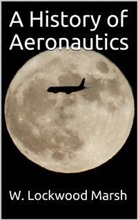 Cover A History of Aeronautics