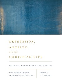 Cover Depression, Anxiety, and the Christian Life