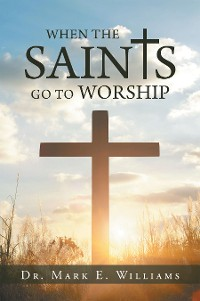 Cover When the Saints Go to Worship