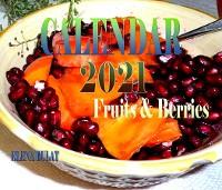 Cover Calendar 2021. Powerful Fruits. Berries