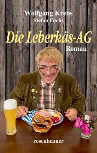 Cover Die Leberkäs-AG