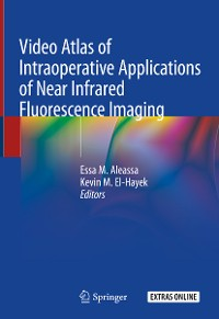 Cover Video Atlas of Intraoperative Applications of Near Infrared Fluorescence Imaging