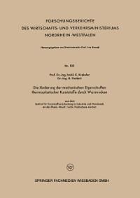 Cover Die Anderung der mechanischen Eigenschaften thermoplastischer Kunststoffe durch Warmrecken